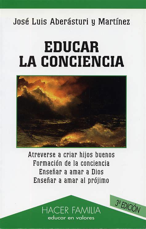 libro conciencia conscience la libro educar la conciencia de jos 233 luis aber 225 sturi
