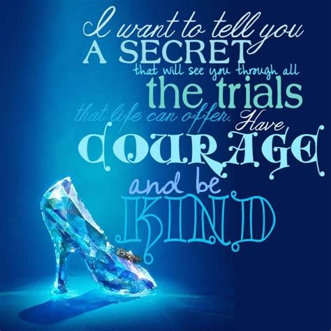 cinderella film quotes image result for cinderella be kind and have courage quote