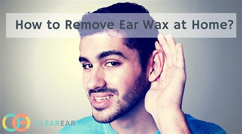 how to remove ear wax at home tips tricks clear ear