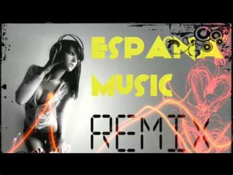 Spanish Music Dance Remix Original Mix House Music