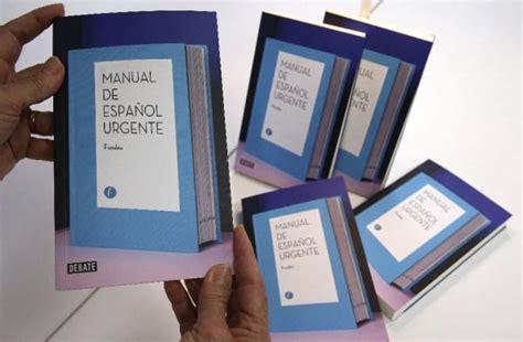 manual del espaaol urgente c 243 mo se produjo el 171 manual de espa 241 ol urgente 187 fund 233 u bbva