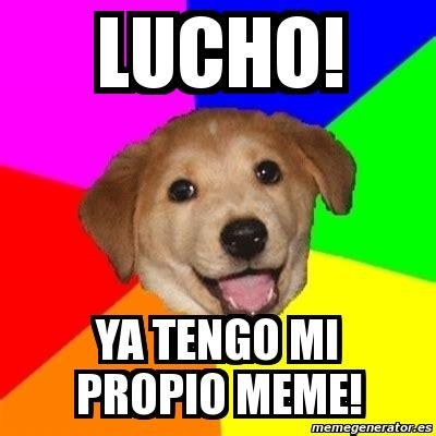 Advice Dog Meme Generator - meme advice dog lucho ya tengo mi propio meme 1946341
