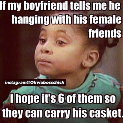Funny Memes About Boyfriends - 26 best olivia boss chick memes images on pinterest lol