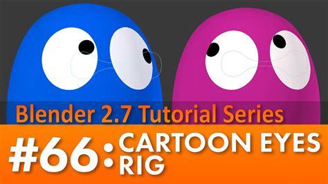 tutorial for blender 2 7 blender 2 7 tutorial 66 cartoon eyes rig b3d youtube