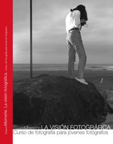 libro la visin fotogrfica libros de fotograf 237 a la visi 243 n fotogr 225 fica 211 scar vega fotograf 237 a
