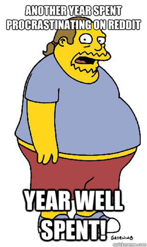 Comic Book Guy Meme - another year spent procrastinating on reddit year well