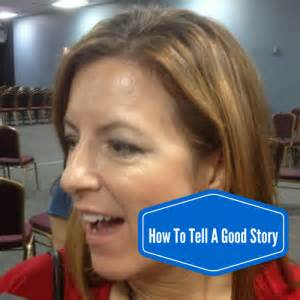 the how to tell a great story nail the and land your books how to tell a story