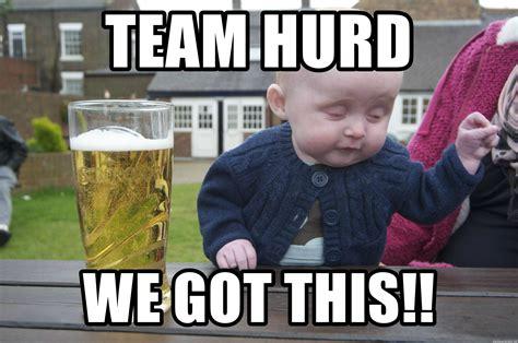 Funny Drunk Girl Memes - team hurd we got this drunk baby 1 meme generator