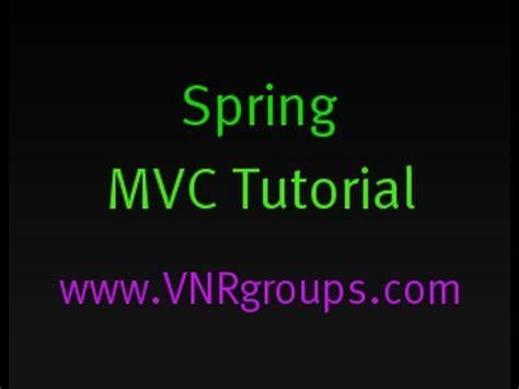spring tutorial youtube kaushik spring mvc tutorial developing a spring framework mvc