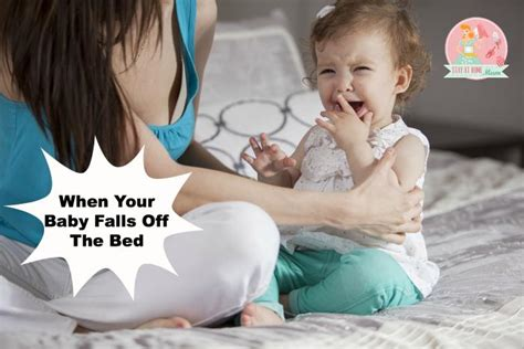 what to do if baby falls off bed when your baby falls off the bed stay at home mum