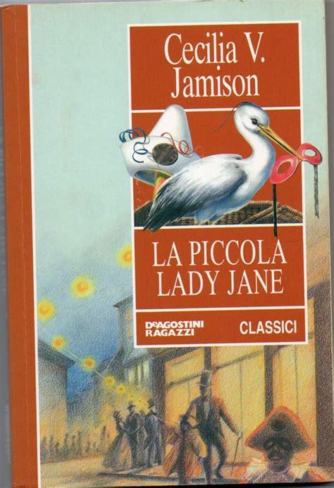 libro my lady jane la piccola lady jane cecilia jamison 18 recensioni su anobii