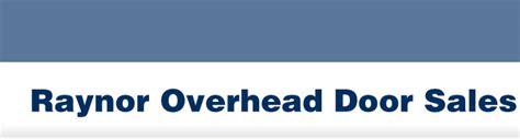 Overhead Door Sales Raynor Overhead Door Sales Provides Garage Door Sales Service And Installation