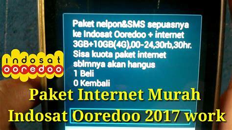 kode paket murah indosat kode paket internet murah indosat ooredoo 2017 13gb 30rb