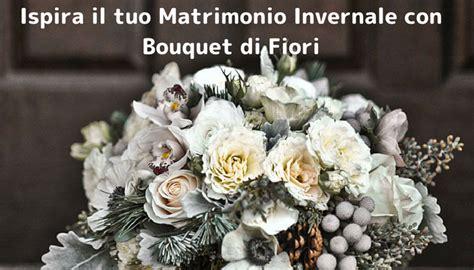 fiori invernali matrimonio ispira il tuo matrimonio invernale con bouquet di fiori
