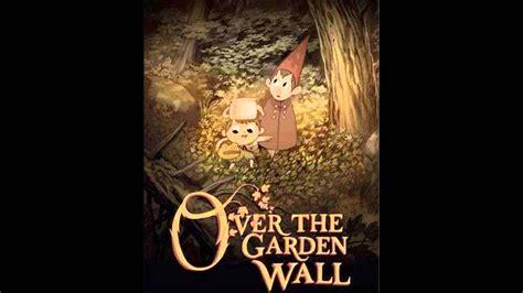 The Garden Wall by All 10 The Garden Wall Songs