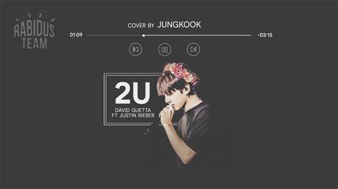 jungkook 2u cover lyrics video youtube vietsub 2u cover jungkook 20170901jkbday youtube