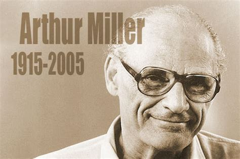 Arthur Miller Quotes