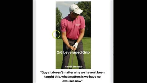 simple golf swing thoughts henrik stenson golf swing 2 6 leveraged grip youtube