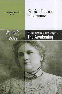 kate chopin biography book women s issues in kate chopin s the awakening by dedria