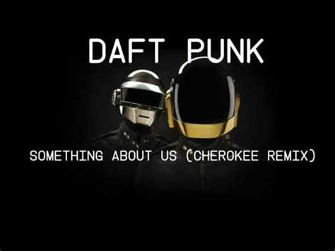 daft punk something about us daft punk something about us cherokee remix youtube