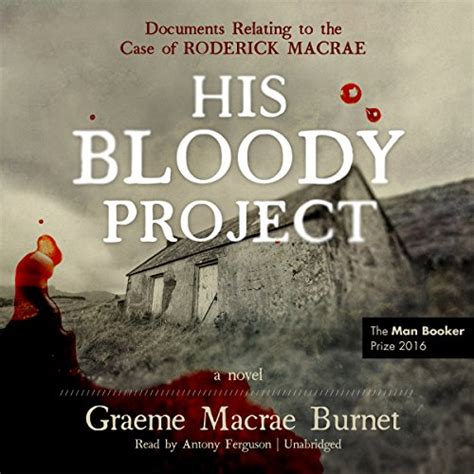 His Bloody Project Documents Relating To The Of Roderick Ebook his bloody project documents relating to the of roderick macrae audiobook avaxhome