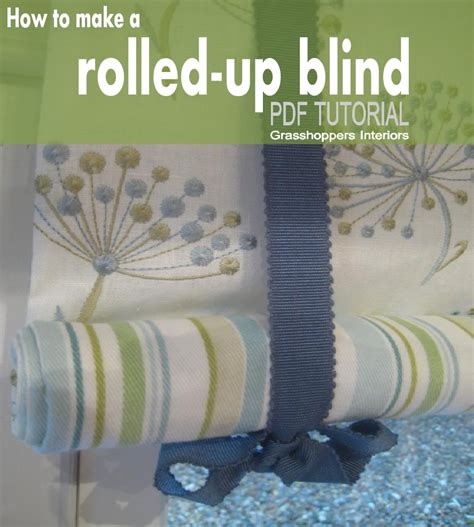 how to make roll up curtains grasshoppers interiors how to make a rolled up blind