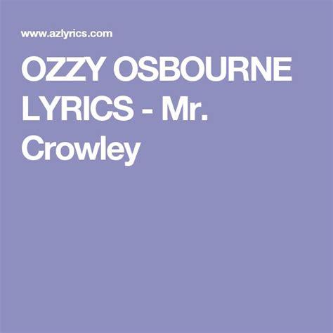 lyrics mr 25 best ideas about ozzy osbourne mr crowley on