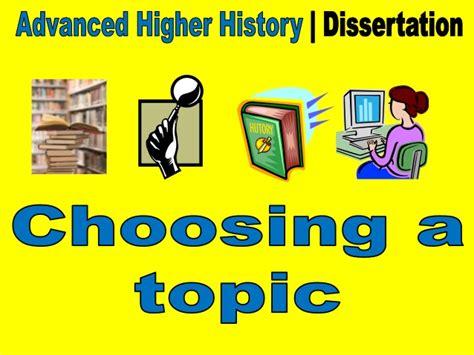 choosing dissertation topic advanced higher history dissertation choosing a topic
