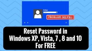 reset windows vista login password free reset password in windows xp vista 7 for free by britec