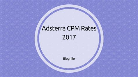 adsense cpm rates 2017 adsterra cpm rates 2018 blognife