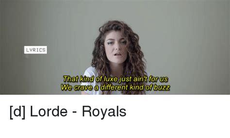 Lorde Meme - 25 best memes about lorde royals lorde royals memes