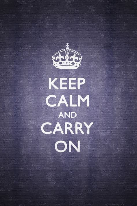 wallpaper iphone 6 keep calm iphone wallpapers keep calm and carry on iphone wallpaper