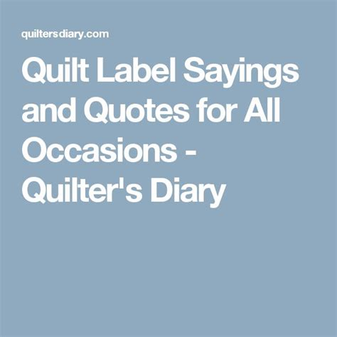 quotes for all occasions unforgettable lines for s moments books quilt label sayings and quotes for all occasions quilter