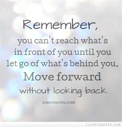 look up move forward books remember you can t reach what s in front of you until you