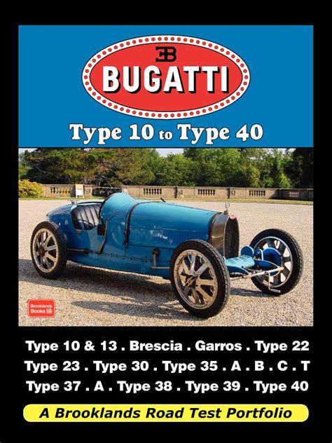 bugatti type 10 bugatti type 10 to type 40 road test portfolio autobooks