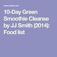 10 Day The Ultimate Detox Plan By Jj Smith 1000 ideas about green smoothie cleanse on