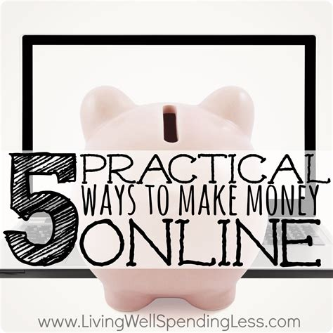 Online Ways Of Making Money - 5 ways to make money online living well spending less 174
