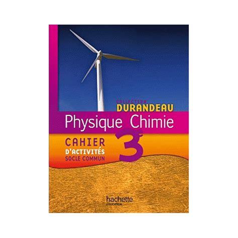 libro physique chimie 2de sirius physique chimie 3eme cahier d activites