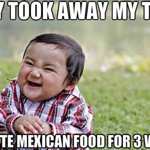 Mexican Food Memes - funny mexican food memes www pixshark com images