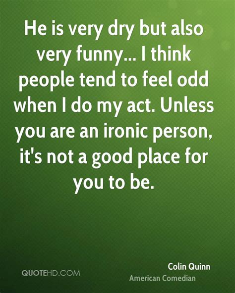 8 Comedians I Think Are Hilarious by Colin Quinn Quotes Quotehd