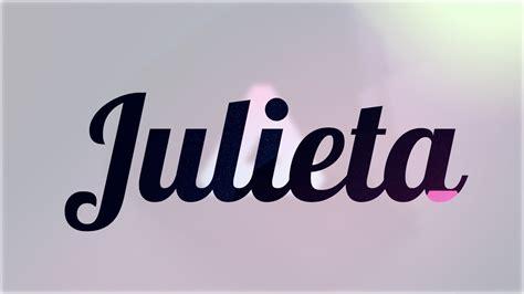 julieta significado del nombre julieta nombres significado de julieta nombre espa 241 ol para tu bebe ni 241 o o