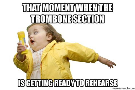 Trombone Memes - that moment when the trombone section