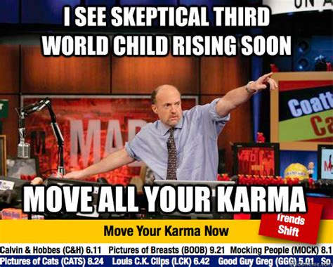 Third World Child Meme - i see skeptical third world child rising soon move all