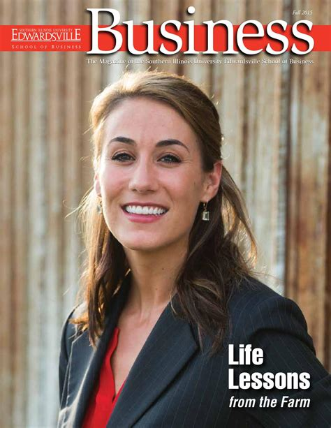 Of Southern Illinois Mba by Siue School Of Business Magazine Fall 2015 By Siue Issuu