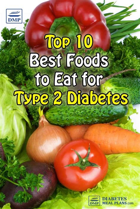 best food to eat top 10 best foods to eat for type 2 diabetes
