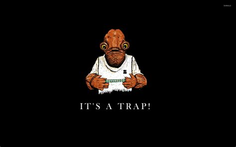 Tarp Meme - it s a trap wallpaper meme wallpapers 14354