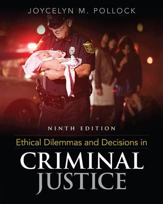 ethical dilemmas and decisions in criminal justice book by