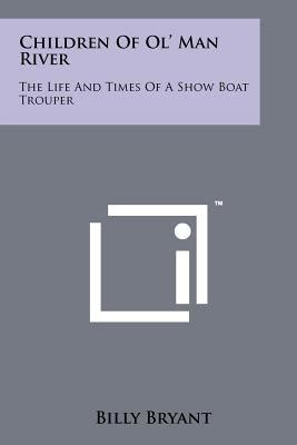showboat the of bryant books children of ol river the and times of a show