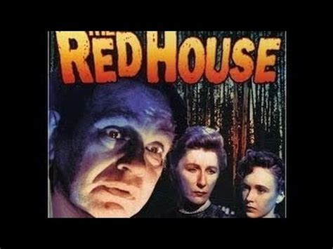 the red house movie the red house 1947 full movie youtube
