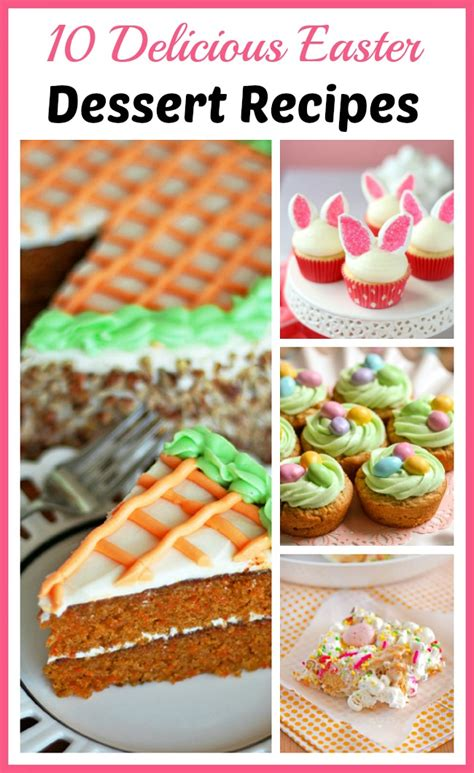 delicious easter recipes 10 delicious easter dessert recipes